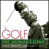 Golf: The Womans Game  by  Roger Vaughan