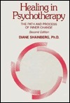 Healing in Psychotherapy: The Path and Process of Inner Change Diane Shainberg