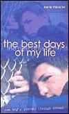 The Best Days of My Life: A Boys Journey Through School Jack Travis