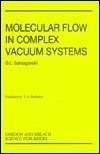 Molecular Flow Complex Vaccum Systems  by  G. L. Saksaganskii