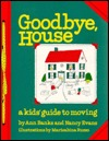 Goodbye House: A Kids Guide to Moving  by  Ann Banks