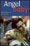 Angel Baby: The Screenplay Michael Rymer