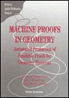 Machine Proofs in Geometry: Automated Production of Readable Proofs for Geometry Theorems (Series on Applied Mathematics, Vol 6)  by  Shang-Ching Chou