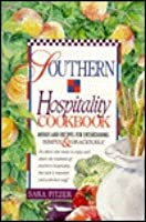 Enjoying the Art of Southern Hospitality: Menus, Recipes, and Suggestions for Entertaining Simply and Graciously  by  Sara Pitzer