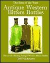 Antique Western Bitters Bottles  by  Jeff Wichmann