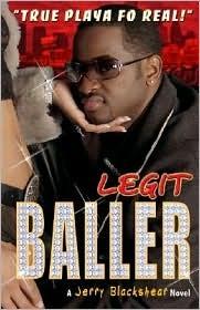 Legit Baller: A Jerry Blackshear Novel  by  Jerry Blackshear