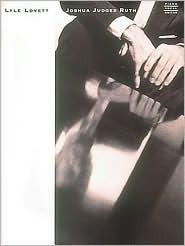 Lyle Lovett - Joshua Judges Ruth Lyle Lovett