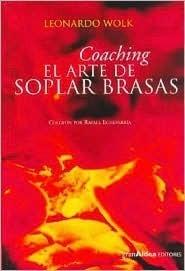 Coaching El Arte de Soplar Brasas Leonardo Wolk