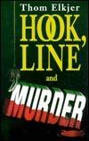 Hook, Line and Murder Thom Elkjer
