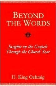 Beyond the Words H. King Oehmig