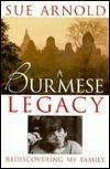 A Burmese Legacy Sue Arnold