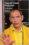 Natural Great Perfection: Dzogchen Teachings and Vajra Songs Nyoshul Khenpo