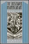 The Skyscraper in American Art, 1890-1931 Merrill Schleier