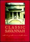 Classic Savannah: History, Homes, and Gardens William R. Mitchell