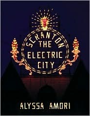 Scranton, the Electric City Alyssa Amori