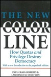 The New Color Line: How Quotas and Privilege Destroy Democracy  by  Paul Craig Roberts