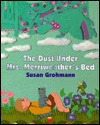 Dust Under Mrs. Merriweathers Bed Susan Grohmann