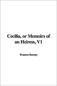 Cecilia, or Memoirs of an Heiress, V1  by  Fanny Burney