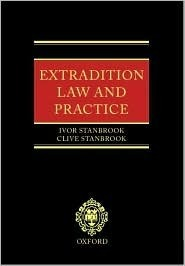 Extradition Law and Practice  by  Ivor Stanbrook