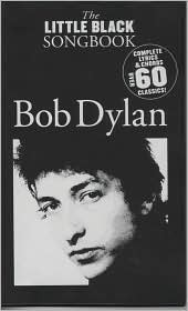 Bob Dylan (The Little Black Songbook Series)  by  Staff of Wise Publications