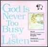 God is Never Too Busy to Listen!  by  Beverly Capps Burgess