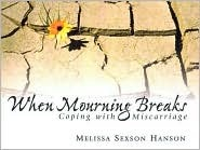 When Mourning Breaks Melissa Sexson Hanson