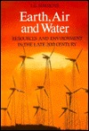 Earth Air and Water Resources and Environment in Late Twentieth Century I.G. Simmons