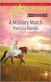 A Military Match (Mounted Color Guard Series #3) (Larger Print Love Inspired #470) Patricia Davids