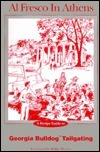 Al Fresco in Athens: The Owl Bay Guide to Georgia Bulldog Tailgating  by  Lucy W. Littleton