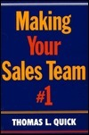 Making Your Sales Team #1  by  Thomas L. Quick