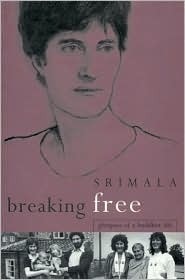 Breaking Free: Glimpses of a Buddhist Life  by  Srimala