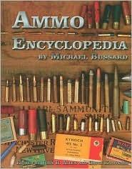 Ammo Encyclopedia Michael Bussard