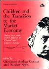 Children and the Transition to the Market Economy: Safety Nets and Social Policies in Central and Eastern Europe Giovanni Andrea Cornia