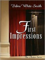 First Impressions (The Austen Series, #1)  by  Debra White Smith