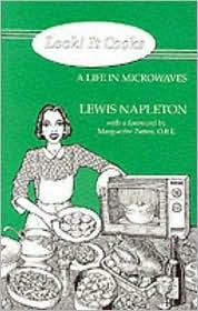 Look! It Cooks: A Life in Microwaves  by  lewis napleton