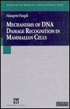 Mechanisms of DNA Damage Recognition in Mammalian Cells  by  Hanspeter Naegeli