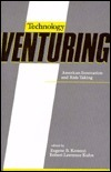 Technology Venturing: American Innovation and Risk-Taking  by  Eugene B. Konecci