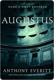 Augustus: The Life of Romes First Emperor Anthony Everitt