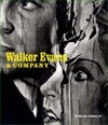 Walker Evans and Company Peter Galassi