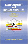 Radio Chemistry and Nuclear Chemistry  by  Gregory R. Choppin
