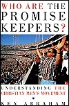 Who Are the Promise Keepers?  by  Ken Abraham