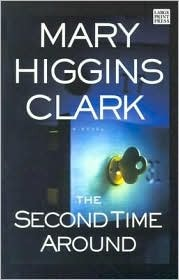 Second Time Around, The  by  Mary Higgins Clark