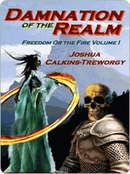 Damnation of the Realm [Freedom or the Fire Vol. 1]  by  Joshua Calkins-Treworgy