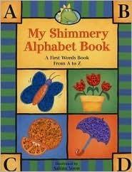 My Shimmery Alphabet Book Salina Yoon