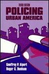 Policing Urban America  by  Geoffrey P. Alpert