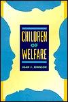 Children of Welfare  by  Joan J. Johnson