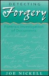 Detecting Forgery: Forensic Investigation of Documents Joe Nickell