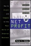 Net Profit: How to Invest and Compete in the Wild World of Internet Business  by  Peter S. Cohan