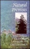 Natural Premises: Ecology and Peasant Life in the Western Himalaya, 1800-1950  by  Chetan Singh