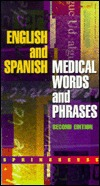 English and Spanish Medical Words and Phrases  by  Lippincott Williams & Wilkins